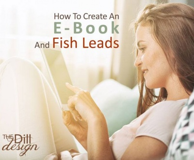 How To Create An E-Book And Fish Leads