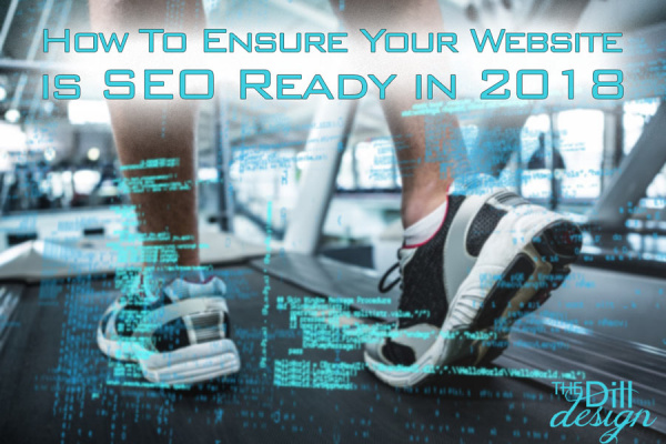 How To Ensure Your Website is SEO Ready in 2018