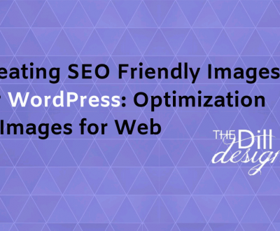 Creating SEO Friendly Images for WordPress: Optimization of Images for Web