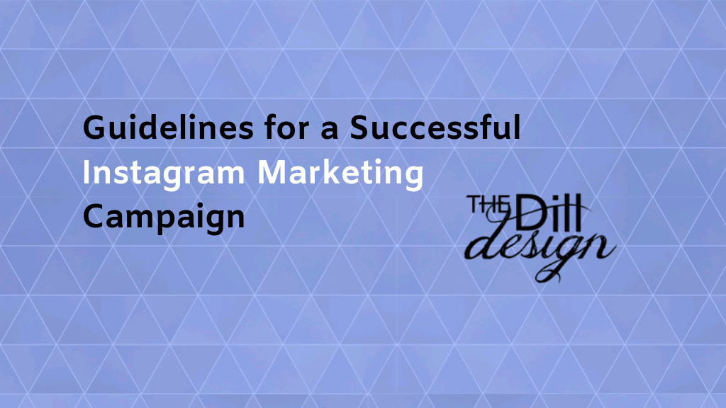 Guidelines for a Successful Instagram Marketing Campaign