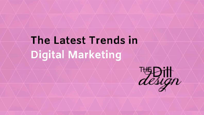 Latest Trends in Digital Marketing