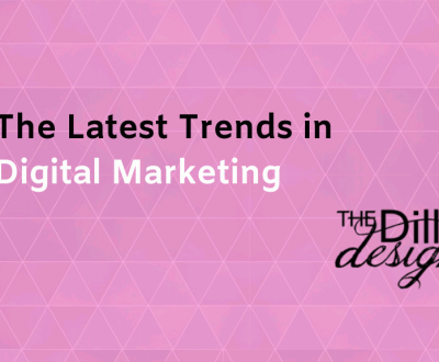 The Latest Trends in Digital Marketing