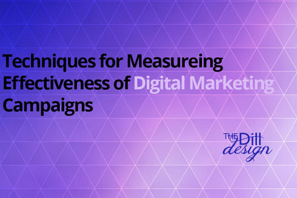 Techniques for Measuring Effectiveness of Digital Marketing Campaigns