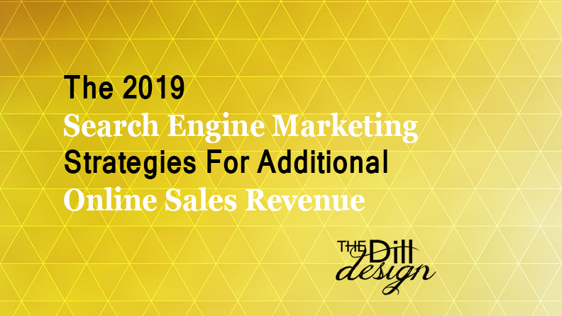 The-2019-Search-Engine-Marketing-Strategies-For-Additional-Online-Sales-Revenue