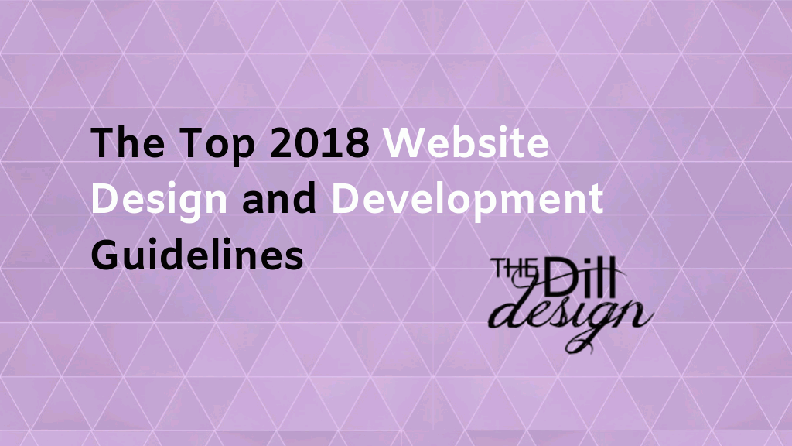 The Top 2018 Website Design and Development Guidelines