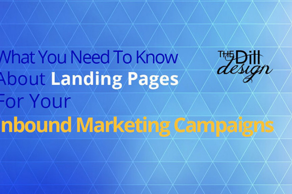 What You Need To Know About Landing Pages For Your Inbound Marketing Campaigns
